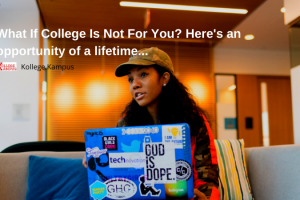 College Is Not For You